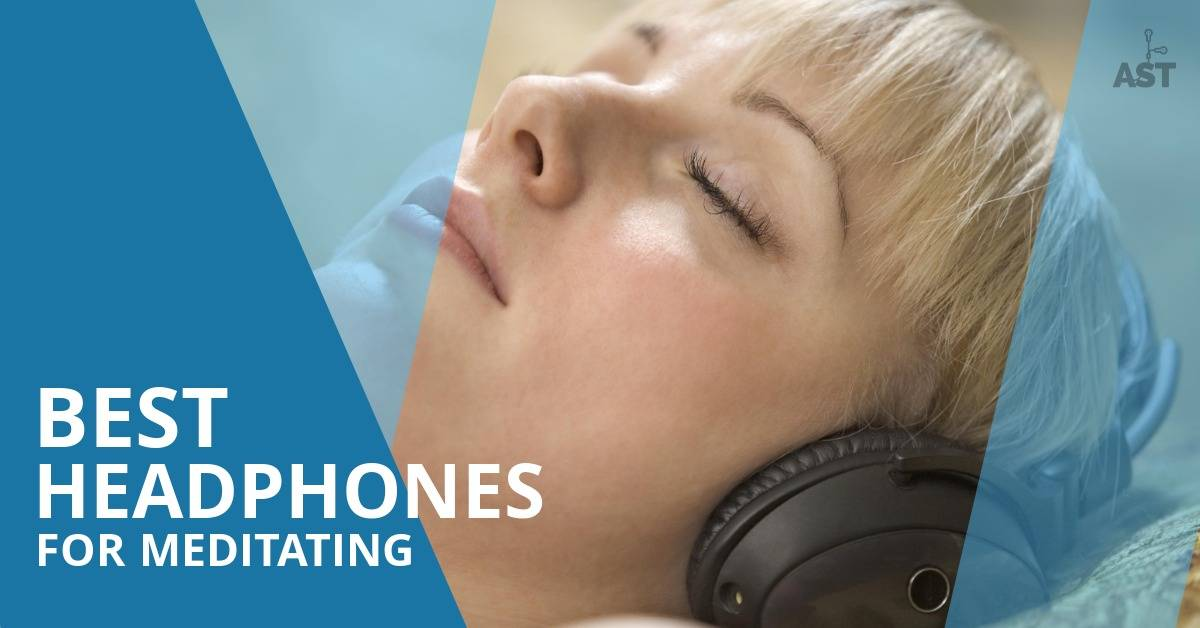 Best Headphones for Meditating